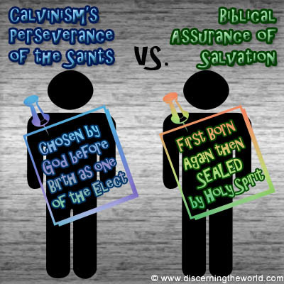 ElectionOCAC SalvationOSAS The DIFFERENCE Between Assurance of Salvation (Once Saved, Always Saved) and CALVINISMS Perseverance of the Saints (Once CHOSEN, Always CHOSEN)
