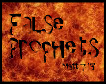 FalseProphets Are Prophets for Today or has Prophecy Ceased?