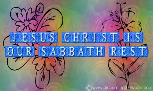 Jesus Christ is our Sabbath Rest
