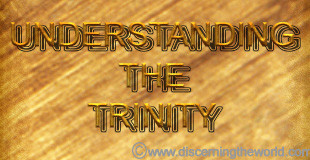 Trinity1 Understanding the Trinity: God the Father, Jesus Christ and the Holy Spirit