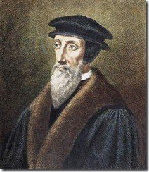 johncalvin1 The Legacy of John Calvin – Part 1